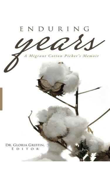 Enduring Years: A Migrant Cotton Picker's Memoir